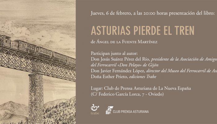 Presentación de «Asturias pierde el Tren» de Ángel de la Fuente Martínez